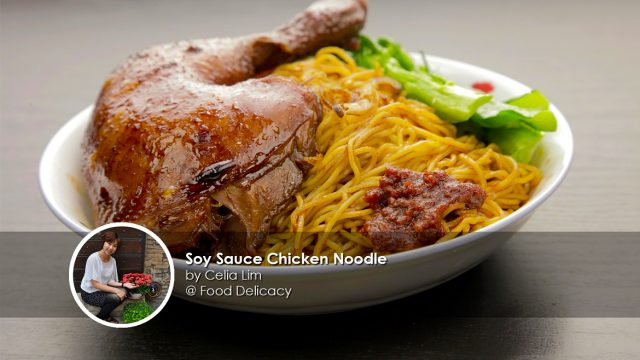 soy sauce chicken noodle home cook celia lim creation