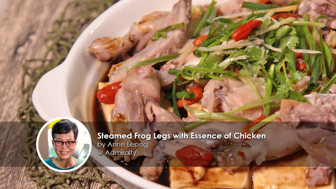 Steamed Frog Leg with Essence of Chicken home cook Anne Leong creation