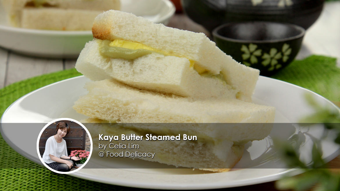 Homemade Kaya Butter Steamed Bun home cook Celia Lim creation