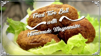 Fried Taro Ball with Homemade Mayonnaise