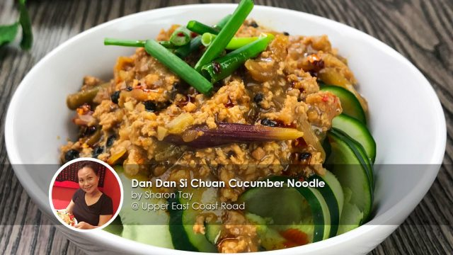 Dan dan si chuan cucumber noodles home cook sharon tay creation