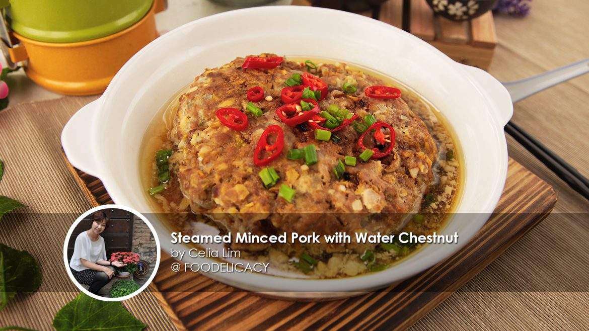 Steamed Minced Pork with Water Chestnut home cook Celia Lim creation