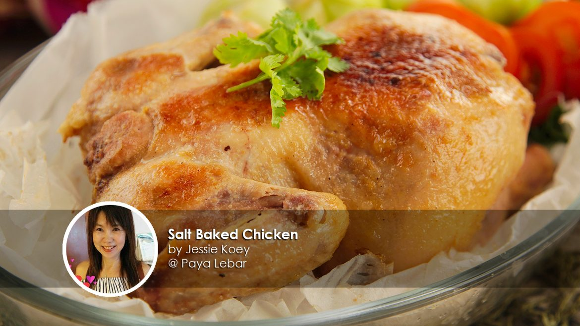 Salt Baked Chicken home cook Jessie Koey creation
